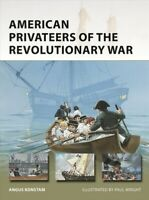 American Privateers of the Revolutionary War, Paperback by Konstam, Angus; Wr...