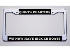 "JAWS FANS "" QUINT'S CHARTERS/WE NOW HAVE BIGGER BOATS"" LICENSE PLATE FRAME"