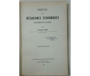 Charles RIST Précis des mécanismes économiques élémentaires. Sirey, 1947 2è ed.