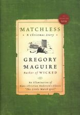 Gregory Maguire MATCHLESS: A CHRISTMAS STORY 1st Ed. HC Book