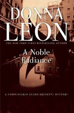 A Commissario Guido Brunetti Mystery Ser.: A Noble Radiance by Donna Leon (2013, Trade Paperback)