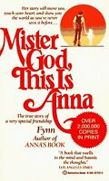 Mister God, This Is Anna: The True Story of a Very Special Friendship by Fynn