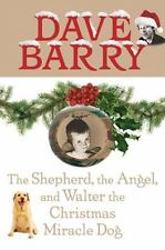 The Shepherd, the Angel, and Walter the Christmas Miracle Do g, Dave Barry, Good