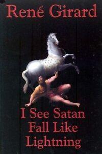 Good, I See Satan Fall, Girard, Rene, Book