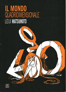 Il mondo quadrimensionale - Leiji Matsumoto (Hikari Edizioni) [2014] 🏮