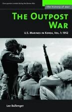 The Outpost War: The U.S. Marine Corps in Korea, Volume I: 1952: By Ballenger...