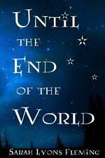 Until the End of the World: By Lyons Fleming, Sarah