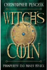 The Witch's Coin Prosperity and Money Magick BY: Christopher Penczak