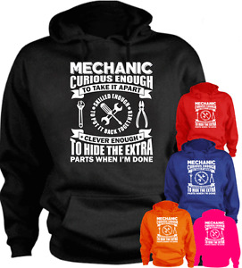 Mechanic Curious Enough To Take It Apart... Funny Hoodie Birthday Present Gift