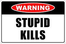 "*Aluminum* Warning Stupid Kills 8""x12"" Metal Novelty Sign  NS 236"