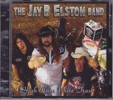 CD JAY B ELSTON BAND - High Class White Trash (JJ Muggler Band) Southern Rock