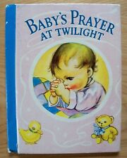 BABY'S PRAYER AT TWILIGHT By: Priscilla Pointer © 1939