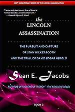 The Lincoln Assassination: Pursuit and Capture of John Wilkes Booth and Trial of