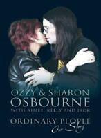 Ordinary People: Our Story By Ozzy Osbourne, Sharon Osbourne, A .9780743239226