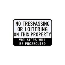 No Trespassing Loitering Violation Sign Municipal Grade D.O.T. Street G-93RA5RK