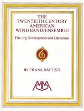 20TH CENTURY AMERICAN WIND BAND/ENSEMBLE by Frank Battisti - Paperback