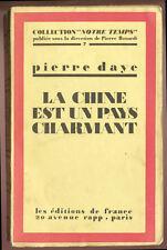 PIERRE DAYE, LA CHINE EST UN PAYS CHARMANT - DÉDICACÉ  1927