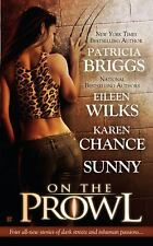 On the Prowl by Briggs, Patricia; Wilks, Eileen; Chance, Karen; Sunny
