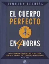 El cuerpo perfecto en cuatro horas (Spanish Edition)-ExLibrary