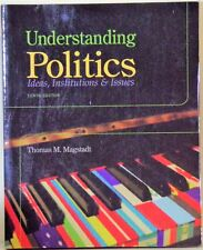 Understanding Politics: Ideas, Institutions & Issues -Thomas M. Magstadt - 2012