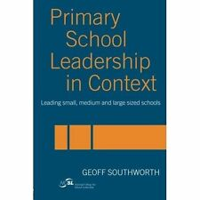 Primary School Leadership in Context: Leading Small, Medium and Large Sized Sch