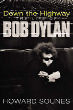 Down The Highway: The Life Of Bob Dylan, Sounes, Howard, Hardback