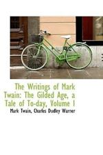 Writings of Mark Twain: The Gilded Age, a Tale of To-Day, Volume I: By Mark T...