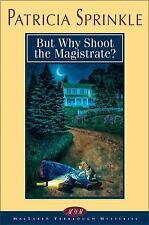 But Why Shoot the Magistrate? (Thoroughly Southern Mysteries, No. 2)