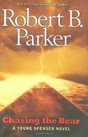 Chasing the Bear: A Young Spenser Novel by Robert B. Parker