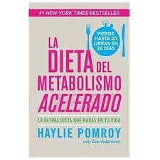 La Dieta del Metabolismo Acelerado: La Ultima Dieta Que Haras en Tu Vida = The F