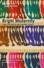Bright Modernity: Color, Commerce, and Consumer Culture by Springer...