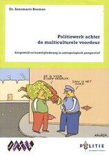 POLITIEWERK ACHTER DE MULTICULTURELE VOORDEUR - Dr. Annemarie Bouman