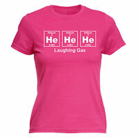 HE HE HE LAUGHING GAS PERIODIC LADIES T-SHIRT science geek funny birthday gift