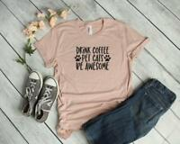 Funny Drink Coffee Pet Cats Be Awesome Bella Canvas T-Shirt Tee