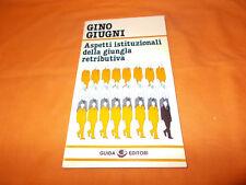 GINO GIUGNI aspetti istituzionali della giungla retributiva opuscolo guida 1979