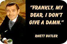 "Rhett Butler, ""I don't give a damn"" (4"" X 6"") Sublimated Aluminum"