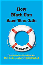 How Math Can Save Your Life: (and Make You Rich, Help You Find The One, and...
