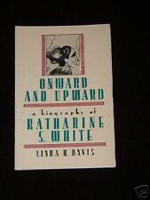 Onward and Upward, biography of Katharine White, Davis