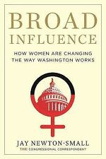 Broad Influence: How Women Are Changing the Way America Works: By Newton-Smal...