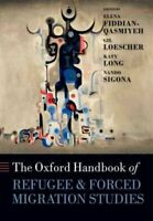 The Oxford Handbook of Refugee and Forced Migration Studies 9780198778509