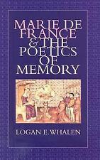 Marie de France & the Poetics of Memory. by Logan E. Whalen