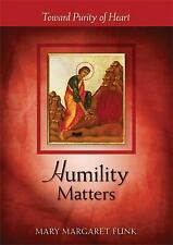 Humility Matters: Toward Purity of Heart (Paperback or Softback)