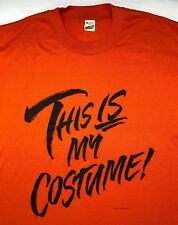 """Vintage Mens XL 80s 1989 Halloween Funny """"This is My Costume"""" Orange T-Shirt"""