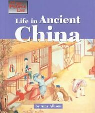 The Way People Live - Life in Ancient China