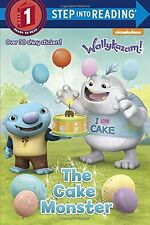 The Cake Monster (Wallykazam!) (Step into Reading) by Jennifer Liberts