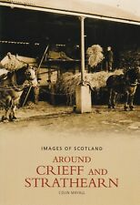 Crieff and Strathearn Local History (Images around) by Colin Mayall