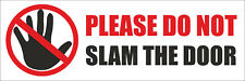 2 X DON'T SLAM THE DOOR SELF ADHESIVE STICKERS CAR VAN TRUCK TAXI LORRY