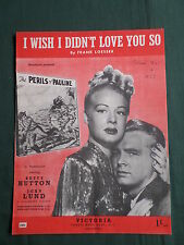 "BETTY HUTTON- JOHN LUND-SHEET MUSIC FOR THE SONG -"" I WISH I DIDN'T LOVE YOU SO"""