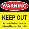"""Warning Keep Out Sign 8"""" x 8"""""""