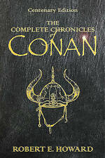 The Complete Chronicles of Conan: Centenary Edition, Robert E. Howard | Hardcove